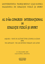 "Lucrarile stiintifice prezentate la Al II-lea Congres International de Educatie Fizica si Sport: ""Miscarea punte de legatura între gândire si actiune; The Movement – The Link Betwen Thought and Action""; 3-5 decembrie 2004, Cluj-Napoca"