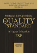 Strategies for Optimizing the Quality Standard in Higher Education ESP. International Workshop, May 8th, 2009