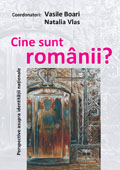 Cine suntem noi, romanii? Studii si eseuri despre identitatea romaneasca in context european // Who are we, Romanians? Studies and essays about Romanian identity in European context
