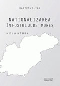 Nationalizarea in fostul judet Mures (11 iunie 1948) // Nationalization in the former Mure? county (July 11th, 1948)