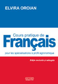 Cours pratique de francais pour les specialisations a profil agronomique. Editie revizuita si adaugita    //    A practical course of French for agricultural specializations. Revised and enlarged edition