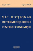 Mic dictionar de termeni juridici pentru economisti    //   A small dictionary of legal terms for economists