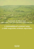 A kozossgfejleszto projektek hatasa a videki magyarlakta teruletek migraciojara  // The impact of community development projects upon the migration in the rural areas inhabited by Hungarian population