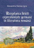 Receptarea liricii expresioniste germane in literatura romana    //    The reception of the expressionist German poetry in Romanian literature