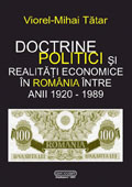 Doctrine, politici si realitati economice in Romania intre anii 1920-1989 // Doctrines, policies and economical realities in Romania between 1920 and 1989
