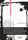 Experienta carcerala in proza de expresie germana din Romania secolului XX    //    Prison experience in the German prose of the 20th century Romania