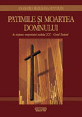 Patimile si moartea Domnului in viziunea componisticii secolului XX - genul pasiunii     //    The Lord's Passion and Death, in the 20th century art of composition – the genre of Passion