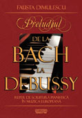Preludiul de la Bach la Debussy. Reper de scriitura pianistica in muzica europeana    //    The prelude, from Bach to Debussy. A landmark in piano composition in European music