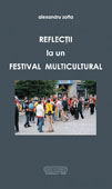 Reflectii la un festival multicultural    //    Reflections on a multicultural festival