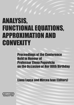 ANALYSIS, FUNCTIONAL EQUATIONS, APPROXIMATION AND CONVEXITY. Proceedings of the Conference Held in Honour of Professor Elena Popoviciu on the Occasion of Her 80th Birthday.