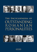 THE ENCYCLOPAEDIA OF OUTSTANDING ROMANIAN PERSONALITIES