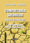 Compactarea solurilor: procese si consecinte ~ Soil Compaction: Processes and Consequences