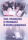 Stres, personalitate si performantele in eficienta manageriala