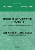Sisteme de lucrari minime ale solului: al V-lea simpozion cu participare internationala. Soil Minimum Tillage Systems - 5th International Symposium -