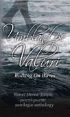 Umbland pe valuri - Walking on Waves. Poeme - Poems. Antologie - Anthology